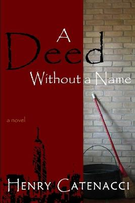 A Deed Without a Name by Henry Catenacci