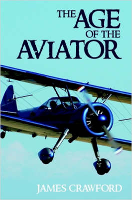 The Age of the Aviator by James Crawford