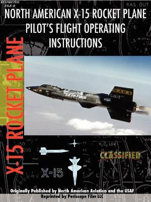 North American X-15 Rocket Plane Pilot's Flight Operating Instructions by Periscope Film Com