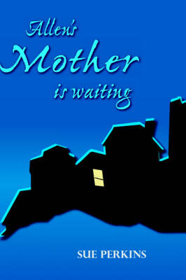 Cover for Allen's Mother is Waiting by Sue  Perkins