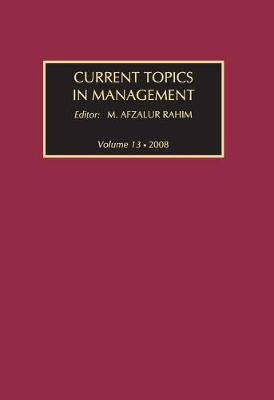 Current Topics in Management Global Perspectives on Strategy, Behavior, and Performance by M. Afzalur Rahim