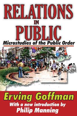 Relations in Public Microstudies of the Public Order by Erving Goffman