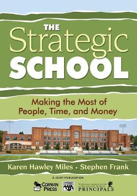 The Strategic School Making the Most of People, Time, and Money by Karen Hawley Miles, Stephen Frank