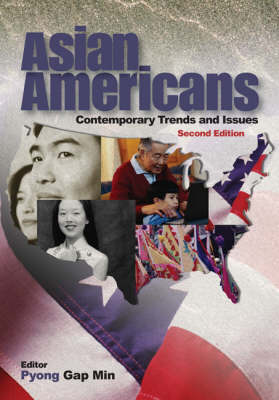 Asian Americans Contemporary Trends and Issues by Pyong Gap Min