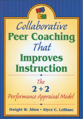 Collaborative Peer Coaching That Improves Instruction The 2 + 2 Performance Appraisal Model by Dwight W. Allen