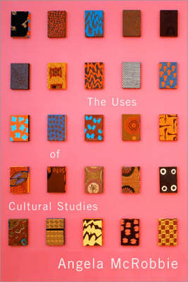 The Uses of Cultural Studies A Textbook by Angela McRobbie