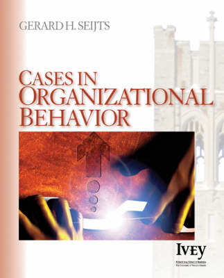 Cases in Organizational Behavior by Gerard H. Seijts