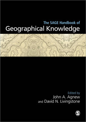 The SAGE Handbook of Geographical Knowledge by David N. Livingstone