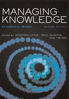 Managing Knowledge An Essential Reader by Stephen E. Little, Tim Ray