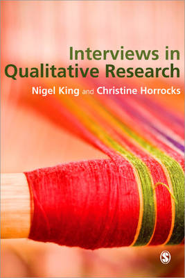 Interviews in Qualitative Research by Nigel King, Christine Horrocks