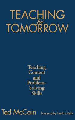 Teaching for Tomorrow Teaching Content and Problem-Solving Skills by Ted McCain