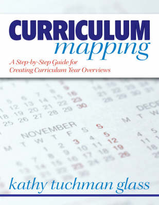 Curriculum Mapping A Step-by-Step Guide for Creating Curriculum Year Overviews by Kathy Tuchman Glass