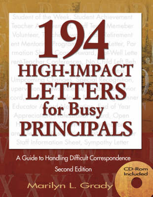 194 High-Impact Letters for Busy Principals A Guide to Handling Difficult Correspondence by Marilyn L. Grady