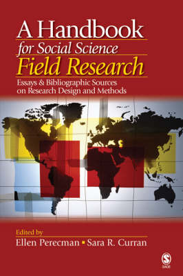 A Handbook for Social Science Field Research Essays & Bibliographic Sources on Research Design and Methods by Ellen Perecman, Sara R. Curran
