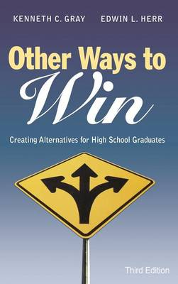 Other Ways to Win Creating Alternatives for High School Graduates by Kenneth Carter Gray