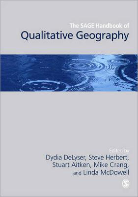 The SAGE Handbook of Qualitative Geography by Dydia DeLyser