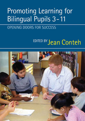 Promoting Learning for Bilingual Pupils 3-11 Opening Doors to Success by Jean Conteh