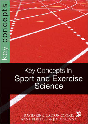 Key Concepts in Sport and Exercise Sciences by David Kirk