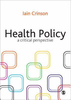 Health Policy A Critical Perspective by Iain Crinson