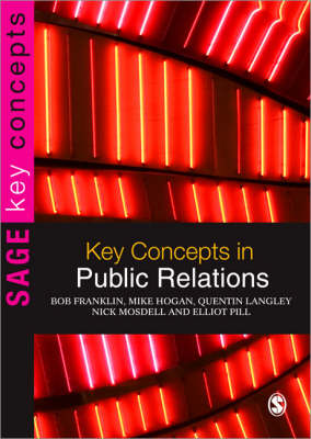 Key Concepts in Public Relations by Bob Franklin, Mike Hogan, Quentin Langley, Nick Mosdell