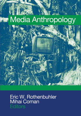 Media Anthropology by Eric W. Rothenbuhler