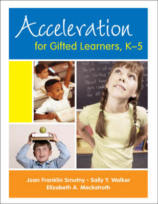 Acceleration for Gifted Learners, K-5 by Joan F. Smutny, Sally Y. Walker, Elizabeth A. Meckstroth