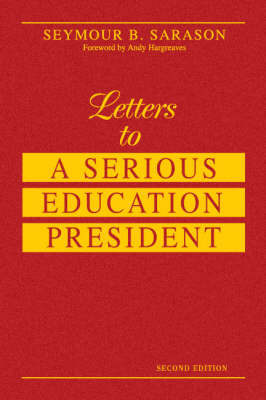 Letters to a Serious Education President by Seymour B. Sarason