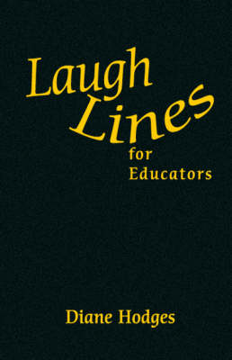 Laugh Lines for Educators by Diane Hodges