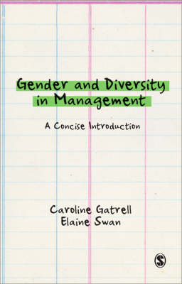 Gender and Diversity in Management A Concise Introduction by Caroline Gatrell, Elaine Swan