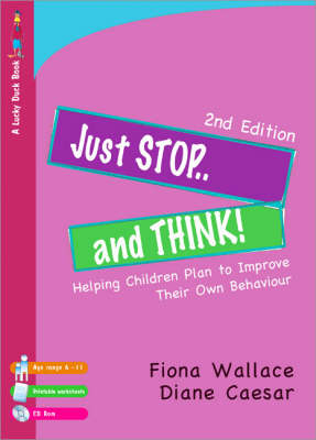 Just Stop and Think! Helping Children Plan to Improve Their Own Behaviour by Fiona Wallace