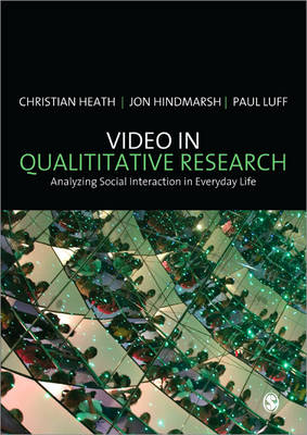 Video in Qualitative Research by Christian Heath, Jon Hindmarsh, Paul Luff