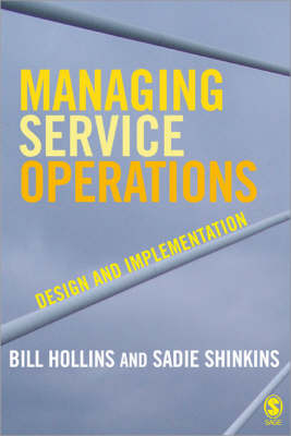 Managing Service Operations Design and Implementation by William J. Hollins, Sadie Shinkins