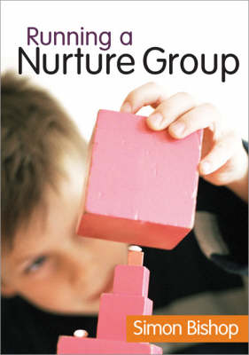 Running a Nurture Group by Simon Bishop