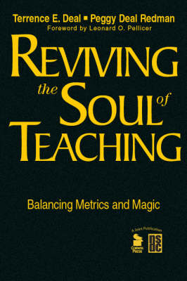 Reviving the Soul of Teaching Balancing Metrics and Magic by Terrence E. Deal, Peggy Deal Redman