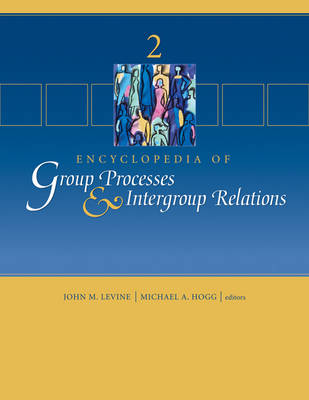 Encyclopedia of Group Processes and Intergroup Relations by John M. Levine
