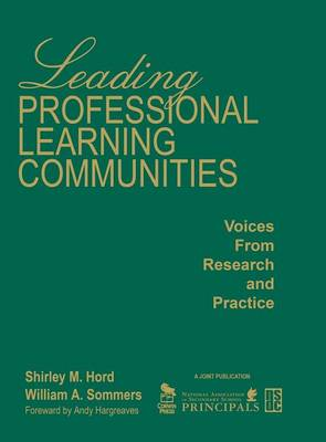 Leading Professional Learning Communities Voices From Research and Practice by Shirley M. Hord