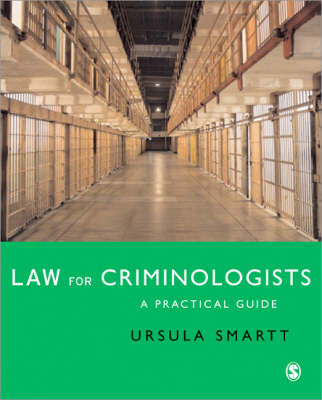 Law for Criminologists A Practical Guide by Ursula Smartt