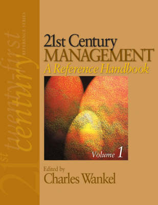 21st Century Management: A Reference Handbook by Charles Wankel