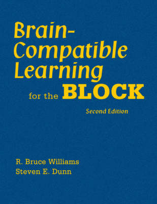 Brain-Compatible Learning for the Block by R. Bruce Williams, Steven E. Dunn