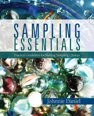 Sampling Essentials Practical Guidelines for Making Sampling Choices by Johnnie N. Daniel