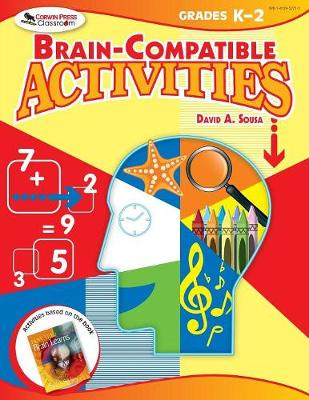 Brain-Compatible Activities, Grades K-2 by David A. Sousa