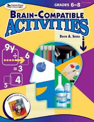 Brain-Compatible Activities, Grades 6-8 by David A. Sousa