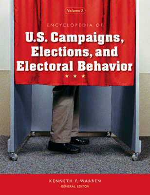 Encyclopedia of U.S. Campaigns, Elections, and Electoral Behavior by Kenneth F. Warren