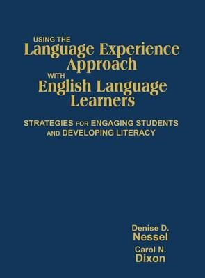 Using the Language Experience Approach With English Language Learners Strategies for Engaging Students and Developing Literacy by Denise D. Nessel