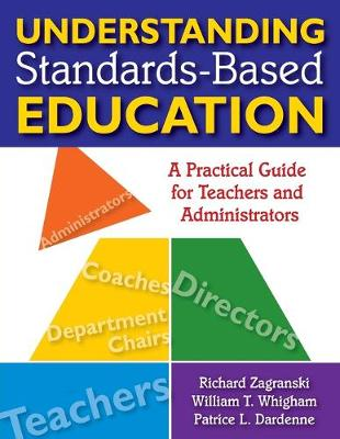 Understanding Standards-Based Education A Practical Guide for Teachers and Administrators by Richard A. Zagranski