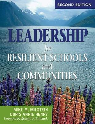 Leadership for Resilient Schools and Communities by Mike M. Milstein, Doris Annie Henry