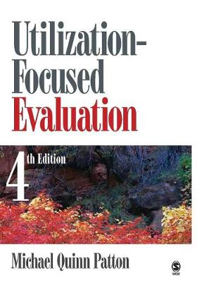 Utilization-Focused Evaluation by Michael Quinn Patton