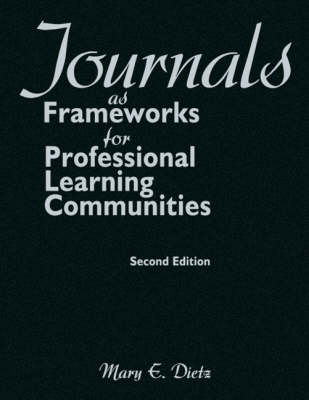 Journals as Frameworks for Professional Learning Communities by Mary E. Dietz