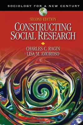 Constructing Social Research The Unity and Diversity of Method by Charles C. Ragin, Lisa M. Amoroso