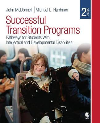 Successful Transition Programs Pathways for Students With Intellectual and Developmental Disabilities by John McDonnell, Dr. Michael L. Hardman
